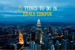 25 things to Do in Kuala Lumpur